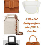 5 Ultra-Cool handbag designers under $1000 to know now