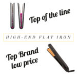 High end flat iron | top of the line or deal